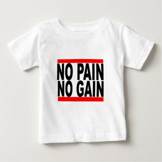 no pain no gain tshirt.png baby T-Shirt