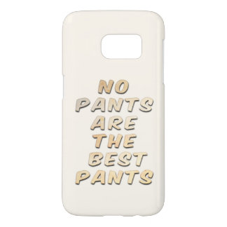 No Pants Are The Best Pants Samsung Galaxy Case