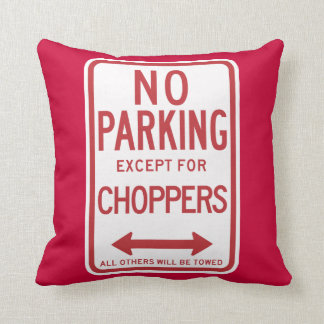 No Parking Except For Choppers Sign Throw Pillow