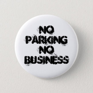 No Parking No Business 2 Inch Round Button