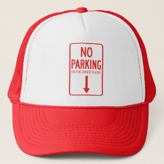 No Parking on the Dance Floor Trucker Cap