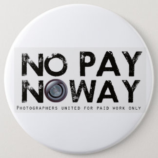 No pay No way! 6 Inch Round Button