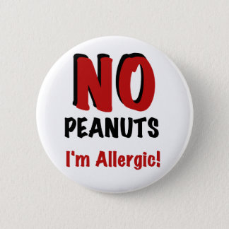 NO Peanuts I'm Allergic 2 Inch Round Button