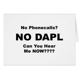 No Phonecalls? NO DAPL Card