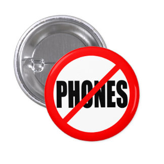 """NO PHONES"" 1 INCH ROUND BUTTON"
