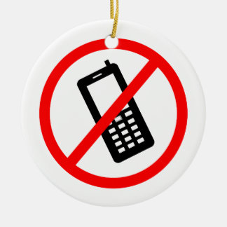 No phones Allowed, Turn Off your Cellphone Round Ceramic Ornament