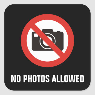 No Photos Allowed Square Sticker