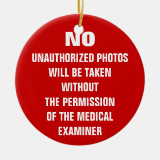 No Photos Autopsy Room Sign Ceramic Ornament