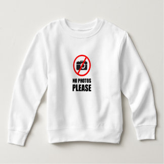 No Photos Please Sweatshirt