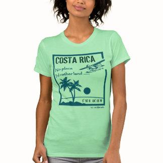 No place ... Costa Rica T-Shirt