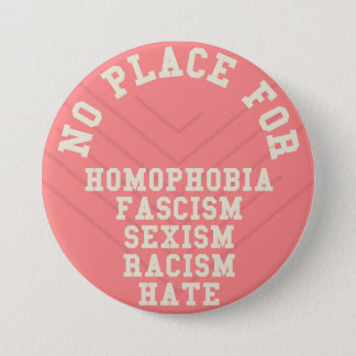 No Place For Homophobia Quote 3 Inch Round Button