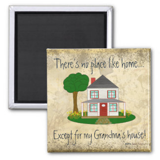 No Place Like Home Except My Grandma's House Mag Magnet
