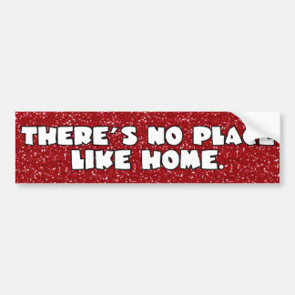 No Place Like Home Oz Dorothy Bumper Sticker
