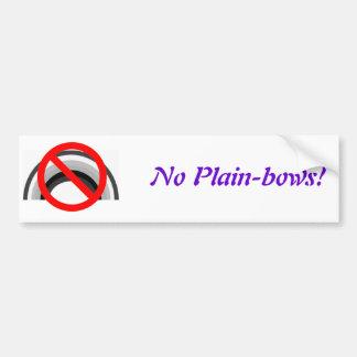 No Plain-bows, No Plain-bows! Bumper Sticker