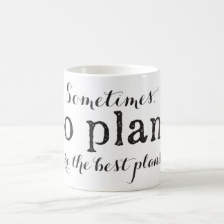No Plans are the Best Plans - Mug
