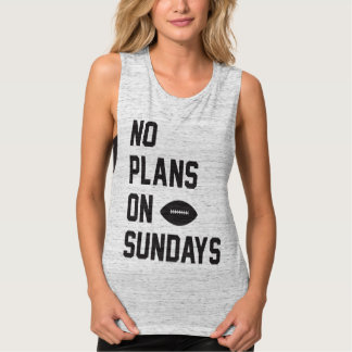 No Plans on Football Sunday Tank