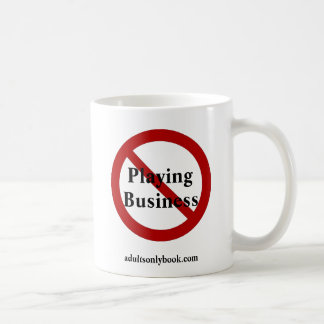 No Playing Business Coffee Mug