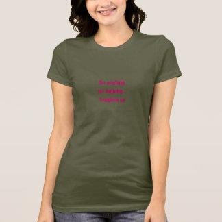 No pouting no sulking... toughen up T-Shirt
