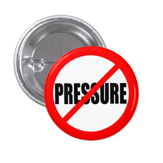 """NO PRESSURE"" 1 INCH ROUND BUTTON"