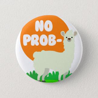 No Prob-Llama - The No Problem Llama - Funny 2 Inch Round Button