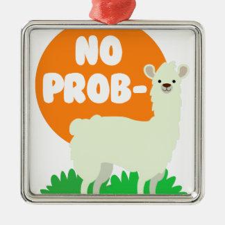 No Prob-Llama - The No Problem Llama - Funny Metal Ornament