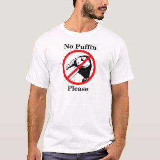 No Puffin Please T-Shirt