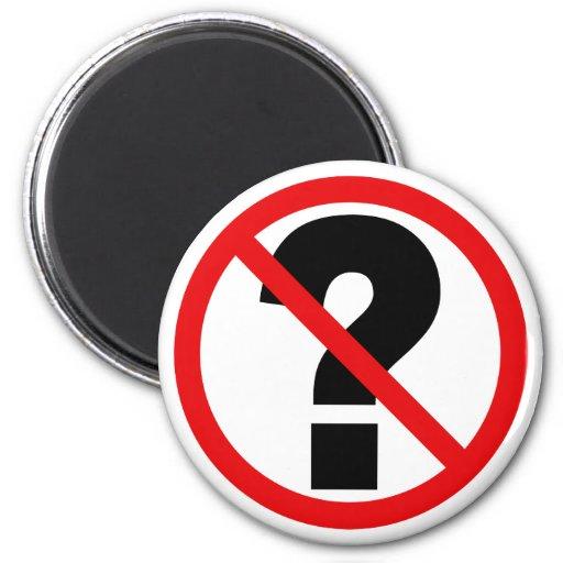 No Questions Refrigerator Magnet
