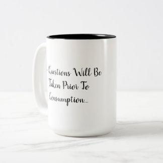 No Questions Prior To Consumption two-tone mug