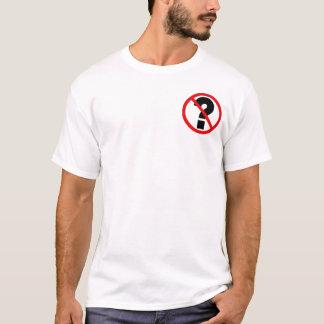 No Questions T-Shirt