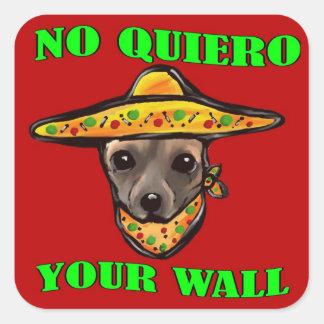 NO QUIERO YOUR WALL SQUARE STICKER