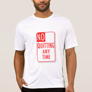 No Quitting T-Shirt
