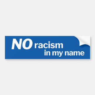 No racism in my name - blue bumper sticker