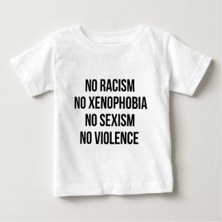 NO RACISM, NO HOMOPHOBIA, NO SEXISM, NO VIOLENCE BABY T-Shirt