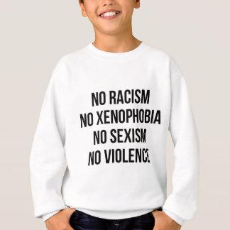 NO RACISM, NO HOMOPHOBIA, NO SEXISM, NO VIOLENCE SWEATSHIRT