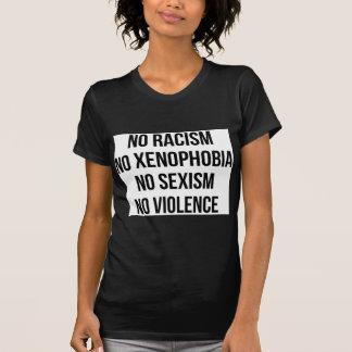 NO RACISM, NO HOMOPHOBIA, NO SEXISM, NO VIOLENCE T-Shirt