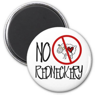 No Redneckery! Funny Redneck Sheep Magnet