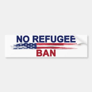 No Refugee Ban Bumper Sticker