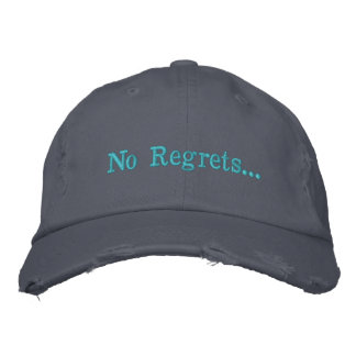 No Regrets... Embroidered Hat