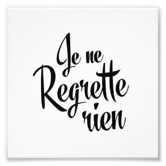 No Regrets French Je ne Regrette Rien Photographic Print