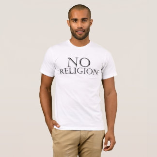 """NO RELIGION"" by Michael Crozz T-Shirt"