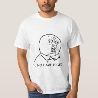 No Rice? T-Shirt