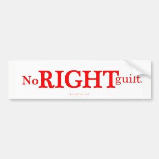 No RIGHT Guilt bumper sticker