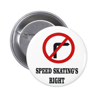 No right turn in Speed Skating 2 Inch Round Button