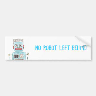 No Robot Left Behind Bumper Sticker