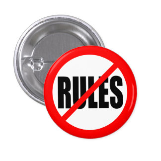 """NO RULES"" 1 INCH ROUND BUTTON"