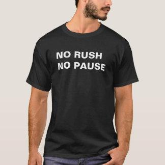 No Rush, No Pause T-Shirt