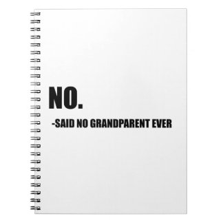 No Said No Grandparent Ever Spiral Note Books