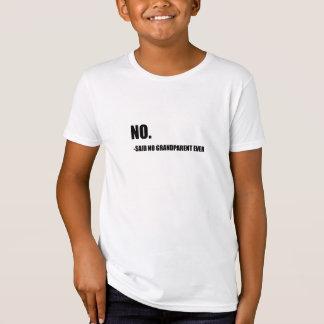 No Said No Grandparent Ever T-Shirt