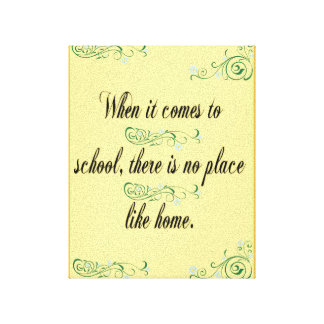 No School Like Home Canvas Wall Art Stretched Canvas Print