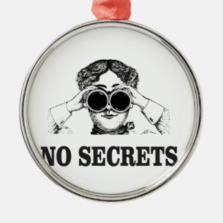 no secrets yeah metal ornament